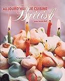 echange, troc Annie Bell, Lisa Linder - Aujourd'hui, je cuisine British
