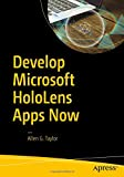 img - for Develop Microsoft HoloLens Apps Now book / textbook / text book