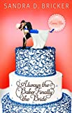 Always the Baker, Finally the Bride: Another Emma Rae Creation / Book 4