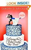 Always the Baker, Finally the Bride: Another Emma Rae Creation | Book 4 (Emma Rae Creations)