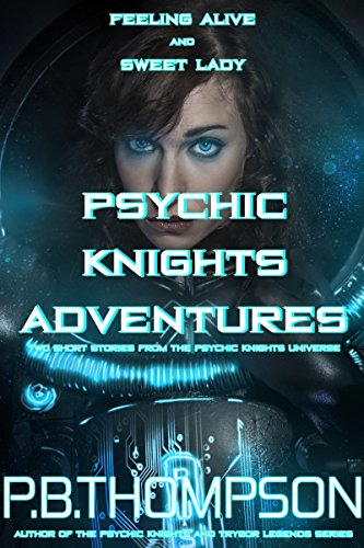 psychic-knights-adventures-feeling-alive-and-sweet-lady-english-edition