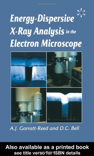 Energy Dispersive X-Ray Analysis In The Electron Microscope (Microscopy Handbooks)