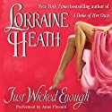 Just Wicked Enough: Rogues and Roses, Book 2 Audiobook by Lorraine Heath Narrated by Anne Flosnik