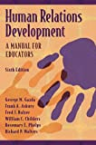 img - for Human Relations Development: A Manual for Educators (6th Edition) book / textbook / text book