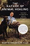 img - for By Martin Goldstein - The Nature of Animal Healing: The Path to Your Pet's Health, Happ (1999-04-21) [Hardcover] book / textbook / text book