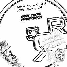 Zade & Kayne Cross - Alike Music EP