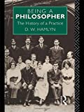 Being a Philosopher: The History of a Practice