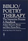 Biblio/Poetry Therapy: The Interactive Process, A Handbook