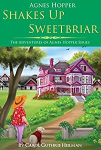 Agnes Hopper Shakes Up Sweetbriar: A Tender and Funny Story the Trials of About Senior Living from Lighthouse Publishing of the Carolinas