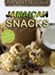 Jamaican Snack Recipes: A Jamaican Co...