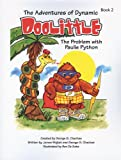 img - for The Adventures of Dynamic Doolittle: The Problem with Paulie Python book / textbook / text book