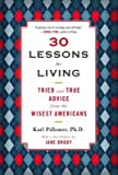 img - for 30 Lessons for Living( Tried and True Advice from the Wisest Americans)[30 LESSONS FOR LIVING][Paperback] book / textbook / text book