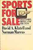 img - for Sports for Sale: Television, Money, and the Fans by David A. Klatell (1988-10-06) book / textbook / text book
