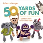 50 Yards of Fun: Knitting Toys from S...
