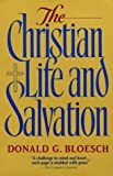 The Christian Life and Salvation (0939443244) by Bloesch, Donald G.