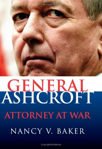 General Ashcroft: Attorney at War