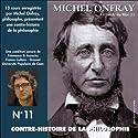 Contre-histoire de la philosophie 11.2: Le siècle du Moi - De Feuerbach et Darwin à Thoreau et Schopenhauer Discours Auteur(s) : Michel Onfray Narrateur(s) : Michel Onfray