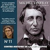 Contre-histoire de la philosophie 11.2: Le siècle du Moi - De Feuerbach et Darwin à Thoreau et Schopenhauer   Michel Onfray