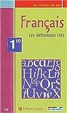 Les Carnets du bac : Français, les définitions clés, 1ère
