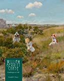 img - for William Merritt Chase: Landscapes in Oil (Complete Catalogue of Known and Documented Work By William Merritt Chase (1849-1916)) book / textbook / text book