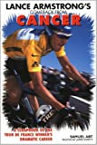 Lance Armstrong's Comeback from Cancer: A Scrapbook of the Tour De France Winner's Dramatic Career (1892495252) by Abt, Samuel