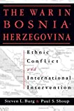 img - for Ethnic Conflict and International Intervention: Crisis in Bosnia-Herzegovina, 1990-93 by Steven L. Burg (2000-02-20) book / textbook / text book
