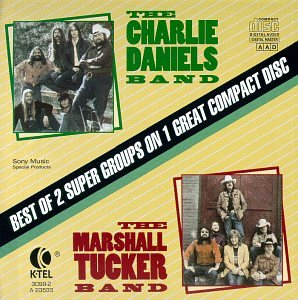 Charlie Daniels Band/The Marshall Tucker Band: Best of 2 Super Groups on 1 Great Compact Disc