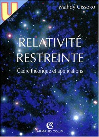 RELATIVITE RESTREINTE. Cadre théorique et applications