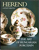 Herend : The Art of Hungarian Porcelain (Published for the 150th Anniversary of the Manufactory)