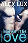 Leave Me Love (The Call Me Cat Trilog...
