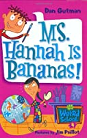 My Weird School #4: Ms. Hannah Is Bananas!