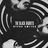 Black Rabbits - Hypno Switch