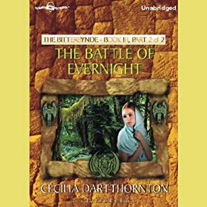 The Battle of Evernight: The Bitterbynde, Book 3, Part II | [Cecilia Dart-Thornton]