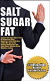 img - for Salt Sugar Fat: Explore the Dark Side of the All-American Meal, America's Food Addiction, And Why We Get Fat by Understanding How the Food Giants Hooked Us on Mindless Eating book / textbook / text book