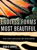 Endless Forms Most Beautiful: The New Science of Evo Devo by Sean B. Carroll