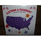 Electing a President the Road to the White House
