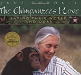 Chimpanzees I Love: Saving Their World And Ours (Byron Preiss Book) (043921310X) by Goodall, Jane