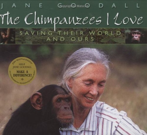 Chimpanzees I Love: Saving Their World And Ours (Byron Preiss Book)