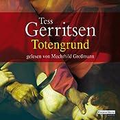 Totengrund (Maura Isles / Jane Rizzoli 8) | [Tess Gerritsen]