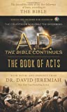 A.D. The Bible Continues: The Book of Acts: The Incredible Story of the First Followers of Jesus, according to the Bible