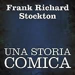 Una storia comica [A Comic Story] | Frank Richard Stockton