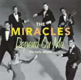 echange, troc Miracles - Depend on Me: The Early Albums