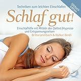 Schlaf Gut! - Einschlafhilfe mit Mitteln der Selbsthypnose und Entspannungsreisen