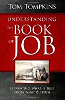 "Understanding the Book of Job: ""Separating What Is True From What Is Truth"""