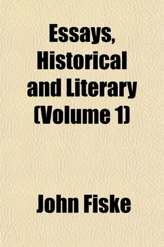 Essays, Historical and Literary (Volume 1)