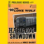 Harlem Showdown: Lone Wolf, Book 10 (       UNABRIDGED) by Mike Barry Narrated by Adam Epstein