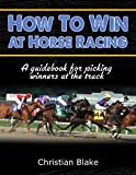 How To Win At Horse Racing