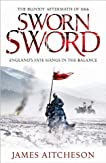 Sworn Sword: The Bloody Aftermath Of 1066   England's Fate Hangs In The Balance