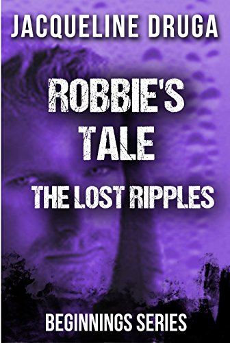 Robbie's Tale: The Lost Ripples (Beginnings Series) PDF