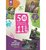 img - for 50 Things to Do Before You are 11 3/4: My Adventure Notebook for Wild Times Outdoors (Hardback) - Common book / textbook / text book